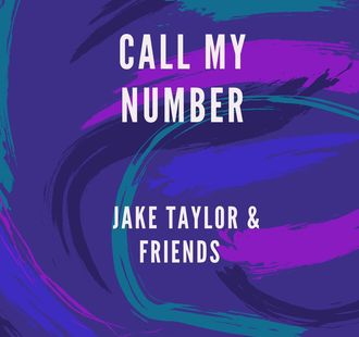 Call%20my%20number%20by%20jake%20taylor%20&%20friends
